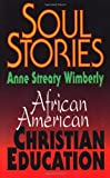 Soul Stories, Anne S. Wimberly, 0687009324
