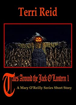 Tales Around the Jack O'Lantern - A Mary O'Reilly Series Short Story by [Reid, Terri]