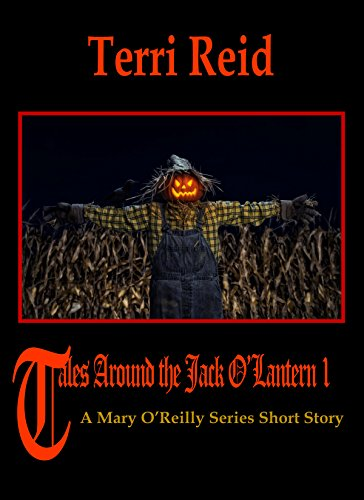 Tales Around the Jack O'Lantern - A Mary O'Reilly Series Short Story -