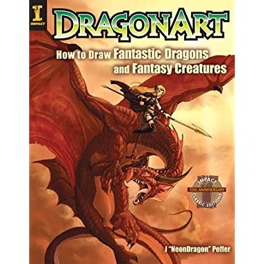 Dragonart: How to Draw Fantastic Dragons and Fantasy Creatures