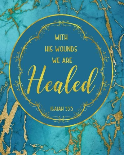 With His Wounds We are Healed Isaiah 53:5: Marble Journal, Biblical Verse Blue Gold Marble with Ocean Blue Hues, Marble Agate Scripture Notebook ... Journal Notebook, Perfect Bound Softcover pdf epub