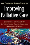 img - for The Common Sense Guide to Improving Palliative Care book / textbook / text book