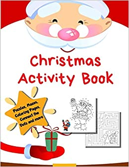 Christmas Activity Book: Holiday Coloring Pages, Mazes ...
