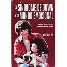 El Sindrome De Down Y Su Mundo Emocional