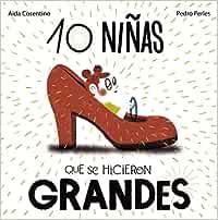 10 niñas que se hicieron GRANDES (Castellano - A Partir De 6 Años - Álbumes - Álbumes Ilustrados)