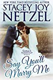Say You'll Marry Me (Welcome to Redemption Book 10)