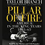 Pillar of Fire: America in the King Years, 1963-65 | Taylor Branch