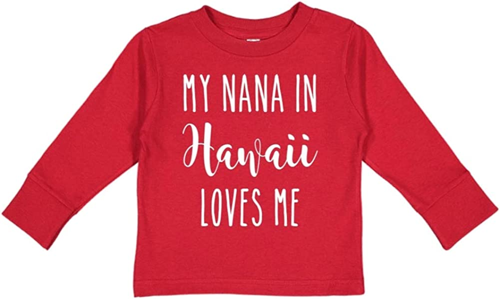 My Nana in Hawaii Loves Me Toddler//Kids Long Sleeve T-Shirt