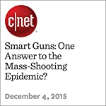 Smart Guns: One Answer to the Mass-Shooting Epidemic? | Roger Cheng,Terry Collins