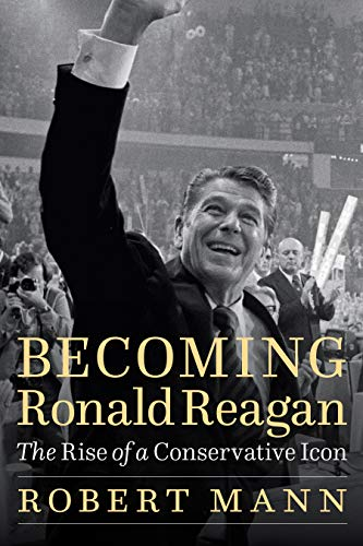 Image of Becoming Ronald Reagan: The Rise of a Conservative Icon