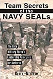 Team Secrets of the Navy SEALs: The Elite Military