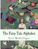 The Fairy Tale Alphabet, Gail McGaffigan, 1478351454