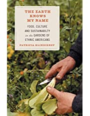 The Earth Knows My Name: Food, Culture, and Sustainability in the Gardens of Ethnic Americans