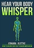 Hear Your Body Whisper