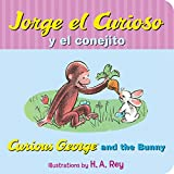 Jorge el curioso y el conejito/Curious George and the Bunny (Spanish and English Edition)