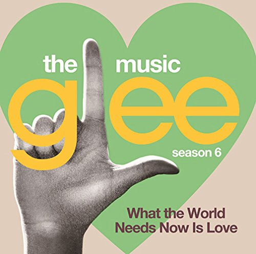 Glee: The Music, Season 6 - What the World Needs Now Is Love (Glee Season 6 Cd compare prices)