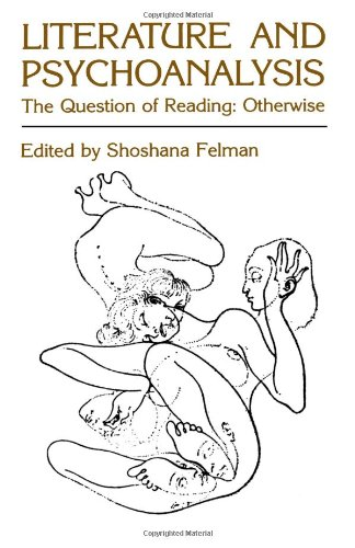 Literature and Psychoanalysis: The Question of Reading: Otherwise