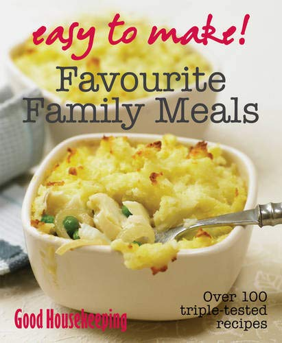 Easy to Make! Favourite Family Meals (GH Easy to Make!) Good Housekeeping Institute Kitchens