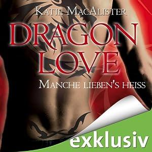 Manche lieben's heiß (Dragon Love 2) Hörbuch