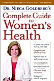 Dr. Nieca Goldberg's Complete Guide to Women's Health, Nieca Goldberg, 0345492137