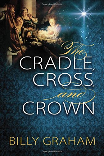 Read Online The Cradle, Cross, and Crown ebook