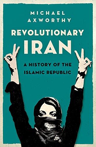 Revolutionary Iran: A History of the Islamic Republic (Constitution Of The Islamic Republic Of Iran)