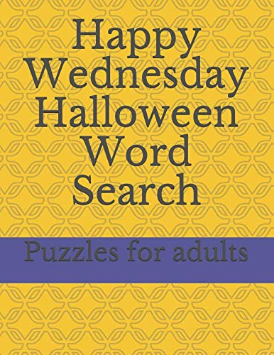 Happy Wednesday Halloween Word Search Puzzles for adults: Easy Boks Games Large-Print Word Search great gift -