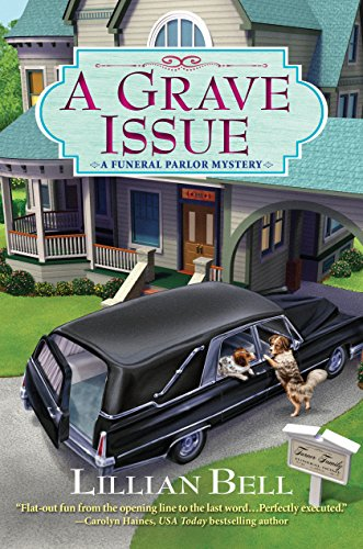 A Grave Issue: A Funeral Parlor Mystery by [Lillian Bell]