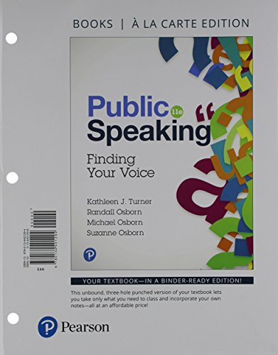 Public Speaking: Finding Your Voice -- Books a la Carte (11th Edition) by Kathleen J. Turner, Randall Osborn, Michael Osborn, Suzanne Osborn.pdf