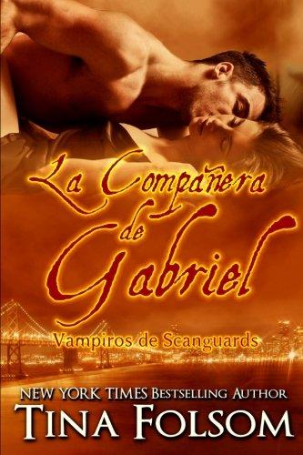 Read Online La Companera de Gabriel: Vampiros de Scanguards (Vampiros de Scanguards / The Scanguards Vampires) (Spanish Edition) pdf epub