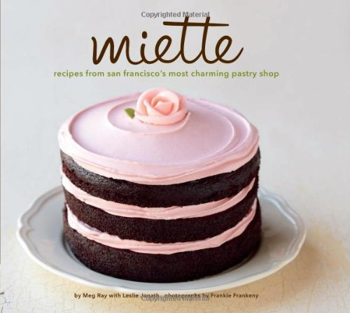 Miette: Recipes from San Francisco's Most Charming Pastry (Halloween Cookie Cake Recipe)