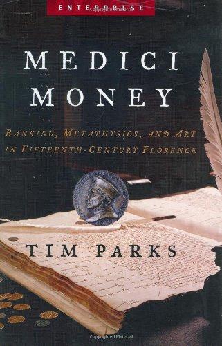 Read Online Medici Money: Banking, Metaphysics, And Art In Fifteenth-century Florence (Enterprise) PDF