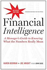 Financial Intelligence, Revised Edition: A Manager's Guide to Knowing What the Numbers Really Mean Kindle Edition
