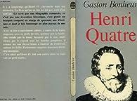Henri Quatre par Gaston Bonheur
