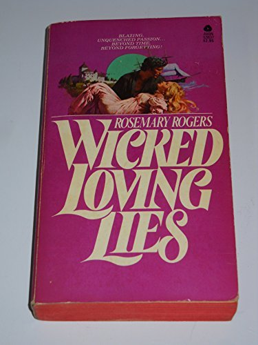 Wicked Loving Lies by Rosemary Rogers (1976-11-05): Amazon ...
