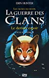 la guerre des clans cycle iv tome 6 le dernier espoir french edition