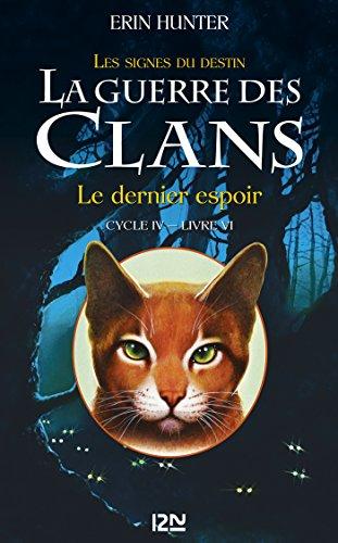 La Guerre Des Clans Cycle IV - Tome 6 : Le Dernier Espoir French Edition