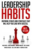 img - for Leadership Habits: Inspiring Stories And Strategies That Will Help You Lead With Success book / textbook / text book