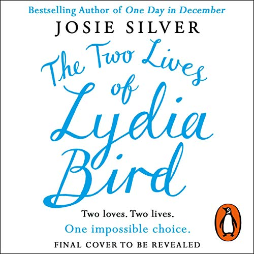 Ebook cover from The Two Lives of Lydia Bird by Josie Silver