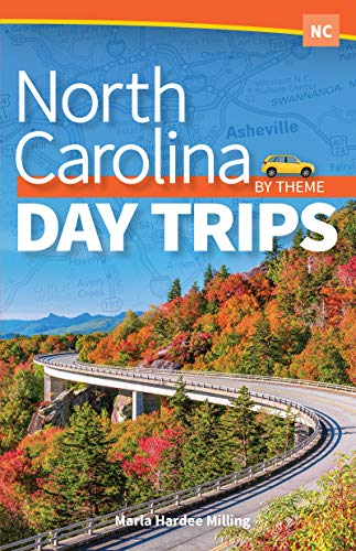 North Carolina Day Trips by Theme (Day Trip Series)