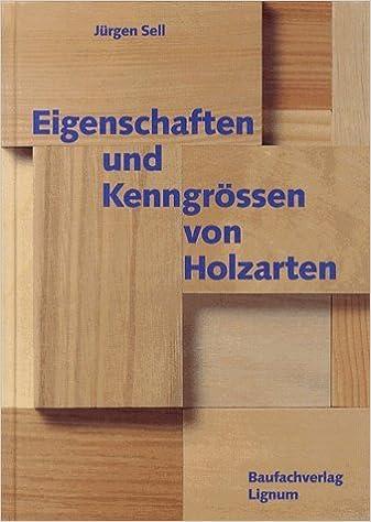 Eigenschaften Und Kenngrössen Von Holzarten Amazonde Schweiz