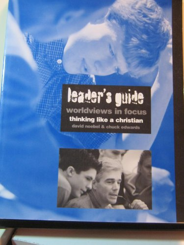 Worldviews in Focus, Thinking Like a Christian (Leaders Guide)
