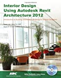 img - for Interior Design Using Autodesk Revit Architecture 2012 book / textbook / text book