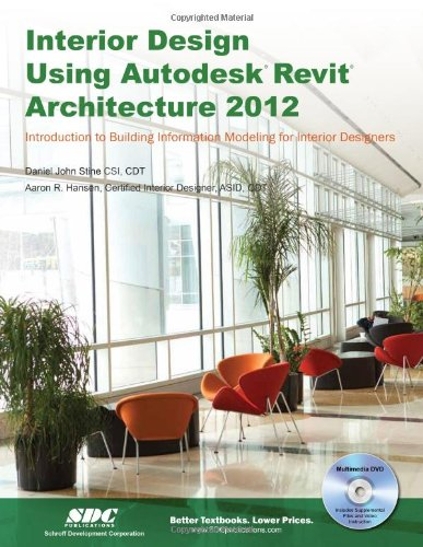 Interior Design Using Autodesk Revit Architecture 2012 -  Daniel John Stine, Paperback
