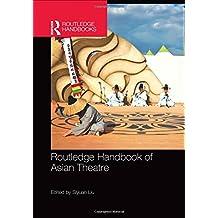 Routledge Handbook of Asian Theatre
