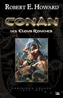 Conan 03 : Les clous rouges : 1934-1935, Howard, Robert Ervin