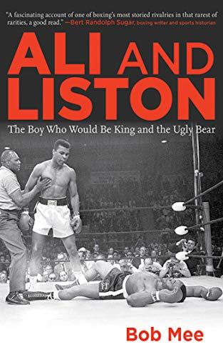 Ali and Liston: The Boy Who Would Be King and the Ugly Bear (Best Bare Knuckle Fighter In The World)