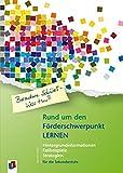 Rund um den Förderschwerpunkt Lernen: Hintergrundinformationen -Fallbeispiele - Strategien für die Sekundarstufe (Besondere Schüler – Was tun?)
