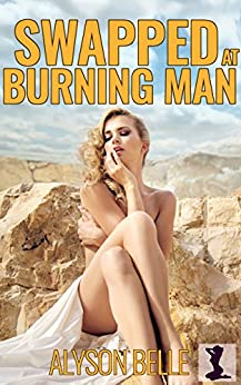Swapped at Burning Man: An Erotic Gender Swap Adventure by [Belle, Alyson]