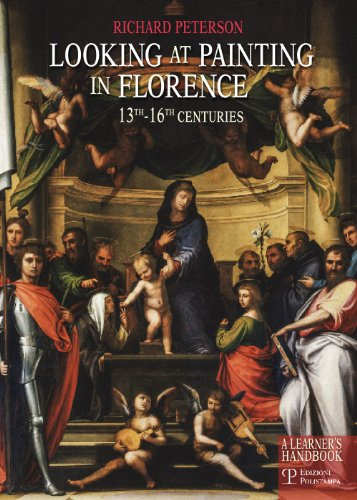 Looking at Painting in Florence 13th-16th Centuries: A Learner's - Renaissance Florentine Painting